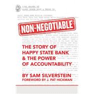 Non-negotiable: The Story of Happy State Bank & the Power of Accountability by Silverstein, Sam; Hickman, J. Pat, 9780768407242