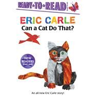 Can a Cat Do That? by Carle, Eric, 9781534427242