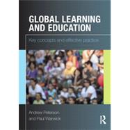 Global Learning and Education: Key concepts and effective practice by Peterson; Andrew, 9780415717243