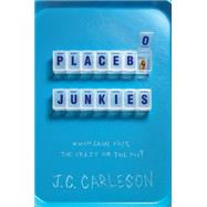 Placebo Junkies by CARLESON, J.C., 9780553497243
