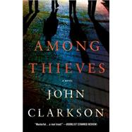 Among Thieves A Novel by Clarkson, John, 9781250047243