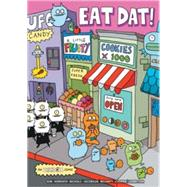 Uglydoll: Eat Dat! by Kim, Sun-min; Horvarth, David; Nichols, Travis; Jacobson, Phillip (ART); Mcginty, Ian (ART), 9781421557243
