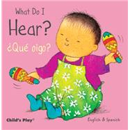 What Do I Hear? / Que oigo? by Child's Play (International) Ltd; Kubler, Annie; Mlawer, Teresa, 9781846437243