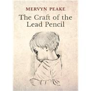 The Craft of the Lead Pencil by Peake, Mervyn, 9781910787243