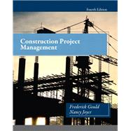 Construction Project Management by Gould, Frederick; Joyce, Nancy, 9780132877244