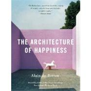 The Architecture of Happiness by DE BOTTON, ALAIN, 9780307277244