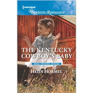 The Kentucky Cowboy's Baby by Hormel, Heidi, 9780373757244