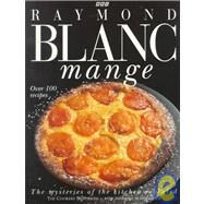 Blanc Mange : The Mysteries of the Kitchen Revealed by Blanc, Raymond, 9780563387244