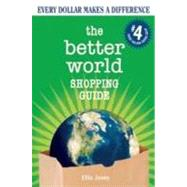 The Better World Shopping Guide: Every Dollar Makes a Difference by Jones, Ellis, 9780865717244