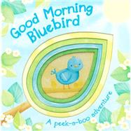 Good Morning Bluebird by Parragon, 9781445477244