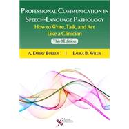 Professional Communication in Speech-language Pathology: How to Write, Talk, and Act Like a Clinician by Burrus, A. Embry, 9781597567244