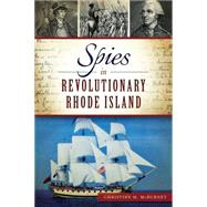Spies in Revolutionary Rhode Island by Mcburney, Christian M., 9781626197244