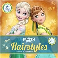 Disney Frozen Fever Hairstyles Inspired by Anna and Elsa by Unknown, 9781940787244