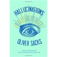 Hallucinations by SACKS, OLIVER, 9780307957245
