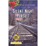 Silent Night Pursuit by Lee, Katy, 9780373677245