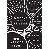 Welcome to the Universe by Tyson, Neil deGrasse; Strauss, Michael A.; Gott, J. Richard, 9780691157245