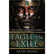 Eagle in Exile by Smale, Alan, 9780804177245