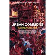 Urban Commons: Rethinking the City by Borch; Christian, 9781138017245