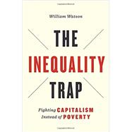 The Inequality Trap by Watson, William, 9781442637245