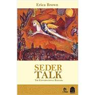 Seder Talk: The Conversational Haggada: Eight Essays for the Eight Days of Pesah by Brown, Erica, 9789653017245