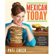 Mexican Today by Jinich, Pati; Silverman, Ellen, 9780544557246