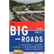 The Big Roads by Swift, Earl, 9780547907246