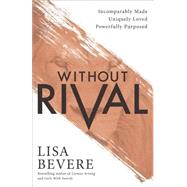Without Rival by Bevere, Lisa, 9780800727246