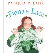 Fiona's Lace by Polacco, Patricia; Polacco, Patricia, 9781442487246