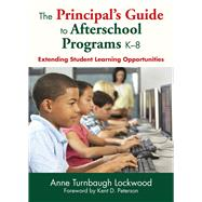 The Principal's Guide to Afterschool Programs K-8 by Lockwood, Anne Turnbaugh, 9781629147246
