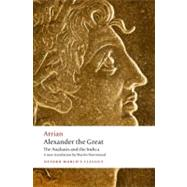 Alexander the Great The Anabasis and the Indica by Hammond, Martin; Atkinson, John, 9780199587247