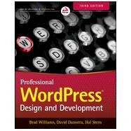 Professional WordPress: Design and Development by Williams, Brad; Damstra, David; Stern, Hal, 9781118987247