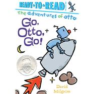 Go, Otto, Go! by Milgrim, David; Milgrim, David, 9781481467247
