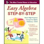 Easy Algebra Step-by-Step by McCune, Sandra Luna; Clark, William D., 9780071767248