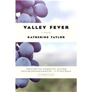 Valley Fever A Novel by Taylor, Katherine, 9781250097248