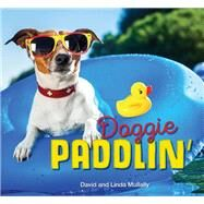 Doggie Paddlin' by Mullally, David; Mullally, Linda, 9781493027248