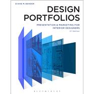 Design Portfolios Presentation and Marketing for Interior Designers by Bender, Diane M., Ph.D., 9781501317248