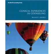 Clinical Experiences in Counseling by Erford, Bradley T., 9780137017249
