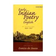 Early Indian Poetry in English An Anthology: 1829-1947 by de Souza, Eunice, 9780195677249