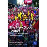 The New Global Politics: Global Social Movements in the Twenty-First Century by Vanden; Harry, 9781138697249