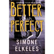 Better Than Perfect by Elkeles, Simone, 9780802737250