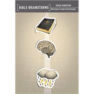 Bible Brainstorms: Word Games & Puzzles from the Gospels by Howerton, Roger, 9780892217250