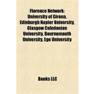 Florence Network : University of Girona, Edinburgh Napier University, Glasgow Caledonian University, Bournemouth University, Ege University by , 9781155797250
