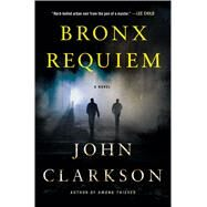 Bronx Requiem by Clarkson, John, 9781250047250