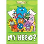 Uglydoll: My Hero? by Todd, Traci N.; Kim, Sun-min; Horvath, David; Lau, Fawn (CON), 9781421557250