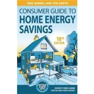 Consumer Guide to Home Energy Savings by Amann, Jennifer Thorne; Wilson, Alex; Ackerly, Katie, 9780865717251