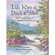 Tide Rips & Back Eddies by Proctor, Bill; Maximchuk, Yvonne, 9781550177251