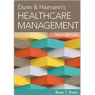 Dunn & Haimann's Healthcare Management by Dunn, Rose T., 9781567937251