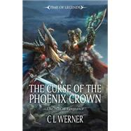 The Curse of the Phoenix Crown by Werner, CL, 9781849707251
