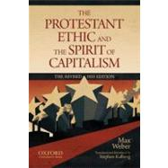 The Protestant Ethic and the Spirit of Capitalism by Weber, Max; Kalberg, Stephen, 9780199747252