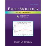 Excel Modeling in Corporate Finance by Holden, Craig W., 9780205987252